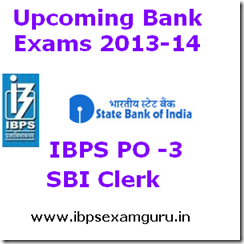 Upcoming Bank Exams 2013 14