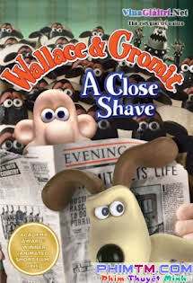 A Close Shave - Wallace And Gromit In A Close Shave Tập HD 1080p Full
