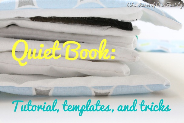 quiet book tutorial, templates, and tricks