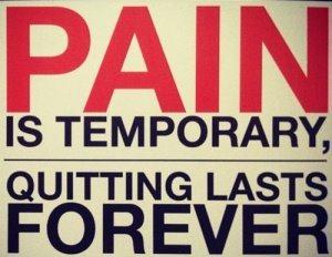 El dolor es temporal pero renunciar dura por siempre