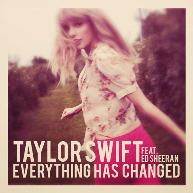 Taylor-Swift-Everything-Has-Changed-2013-made-by-gbferreira