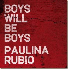Boys WIll be Boys Single Paulina Rubio