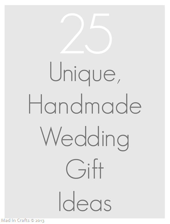 25 Unique Handmade Wedding Gifts ~ MAD IN CRAFTS