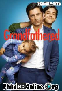 Ông Nội Bất Đắc Dĩ :Phần 1 - Grandfathered Season 1