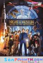 Đêm Kinh Hoàng 2 - Night at the Museum 2: Battle of the Smithsonian Tập Full HD