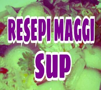resepi maggi sup