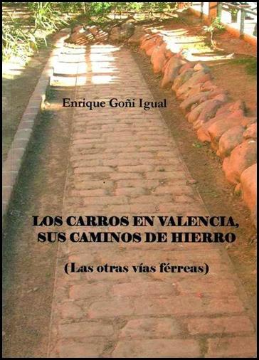 VIAS DE CARRO_Las otras vías férreas de Valencia.-.