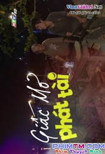 Giấc Mơ Phát Tài - Phim Việt Nam