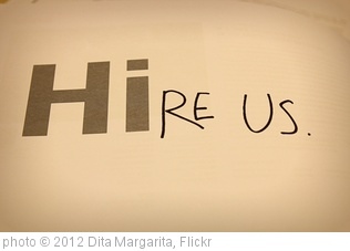 'Hire Us' photo (c) 2012, Dita Margarita - license: http://creativecommons.org/licenses/by/2.0/