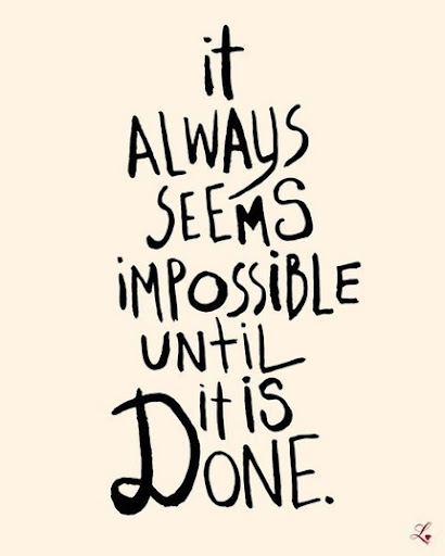 it_always_seems_impossible_until_it_is_done_quote
