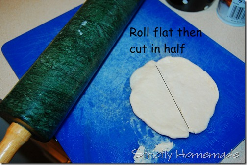 Roll Flat then cut in half