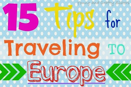 15 Tips for Traveling to Europe