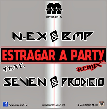 N-Ex & BMP - Estragar A Party (Remix)