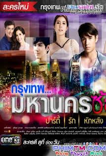 Bangkok Nơi Tình Yêu Bắt Đầu - Krungthep Mahanakorn Sorn Ruk Tập 17 18 Cuối