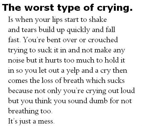 The worst type of crying quote