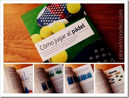"""Libro: """"Cómo Jugar al Pádel"""". Una obra con rigor científico recomendada para todos: aficionados y profesionales."""