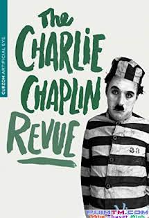 Xác Lô Chạy Sô - The Chaplin Revue Tập HD 1080p Full