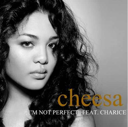 Cheesa feat Charice - I'm Not Perfect