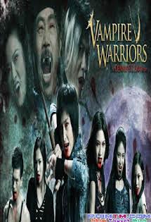 Chiến Binh Cương Thi - Vampire Warriors
