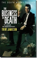 the-business-of-death-the-death-works-trilogy-bk-3