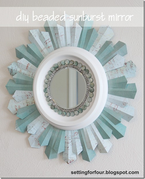 Home Decor Tutorial - DIY Beaded Sunburst Mirror from Setting for Four