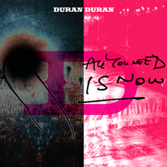 Duranduran_all-you-need-is-now