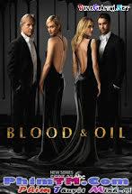 Máu Và Dầu :phần 1 - Blood & Oil Season 1