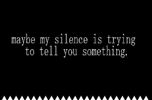 Maybe my silence is quoteQuotes About My Silence