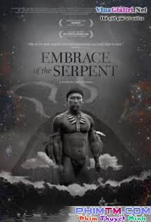 Cái Ôm Của Rắn - Embrace Of The Serpent Tập HD 1080p Full