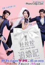 Nhật Ký Tìm Chồng Của Đỗ La La - Go Lala Go 2 Tập HD 1080p Full