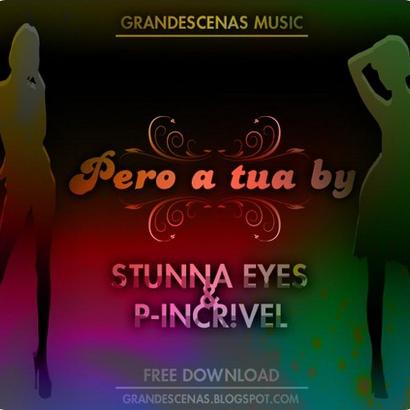 P*ro A Tua By - Stunna Eyes & P-Incrivel #Hiphop [Download]