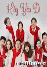 Hãy Yêu Đi Phim Hàn Quốc