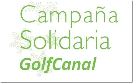 Campaña Solidaria GolfCanal: ayuda con alimentos y/o otros productos a Cáritas Madrid.