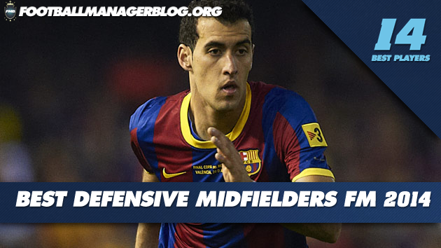Best Players in Football Manager 2014 Defensive Midfielders