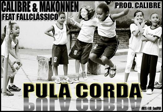 Calibre Mc & Makonnen Tafari - Pula Corda Feat Fall Clássico