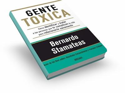 GENTE TÓXICA, Bernardo Stamateas [ Libro ] – Cómo identificar y tratar a las personas que te complican la vida y evitar que sigan haciéndolo