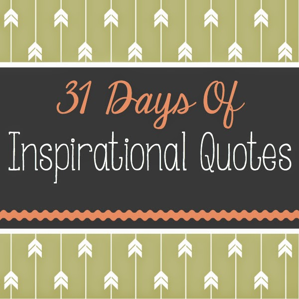 31 Days of Inspirational Quotes