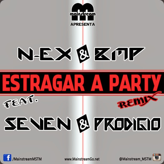 N-Ex & BMP - Estragar A Party (Remix)