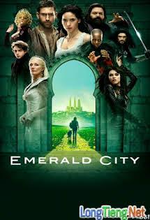 Thành Phố Ngọc Lục Bảo :Phần 1 - Emerald City Season 1