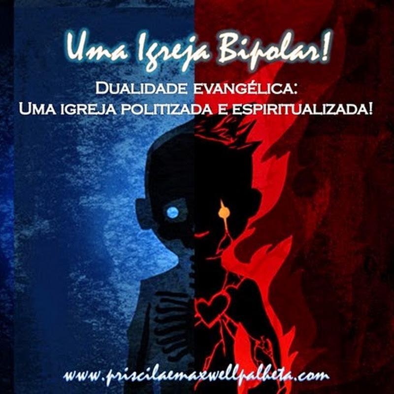 Dualidade evangélica: Uma Igreja politizada e espiritualizada!