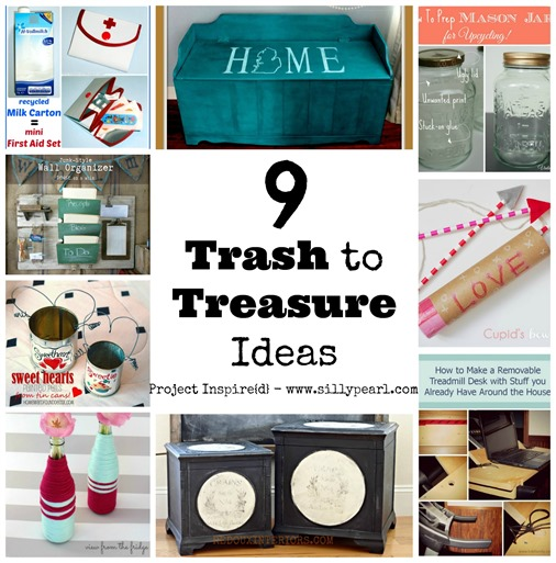 Nine Trash To Treasure Ideas - The Silly Pearl