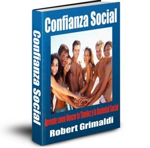 CONFIANZA SOCIAL, Robert Grimaldi [ Libro ] – Guía completa para eliminar la timidez y la ansiedad social