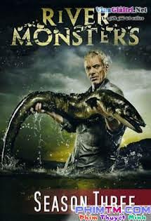 Những Quái Vật Sông Nước :Phần 3 - River Monsters Season 3 Tập 7-End