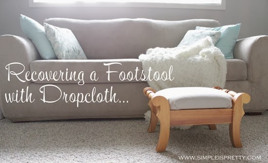 Recovering a Footstool with Dropcloth from www.simpleispretty.com