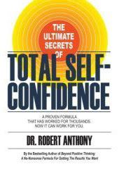 Cover of Dr Robert Antony's Book Total Self Confidence