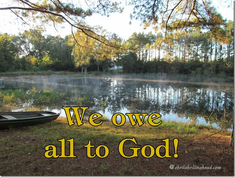 We owe all to God