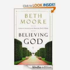 Believing God - Beth Moore
