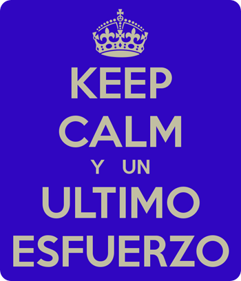 keep-calm-y-un-ultimo-esfuerzo