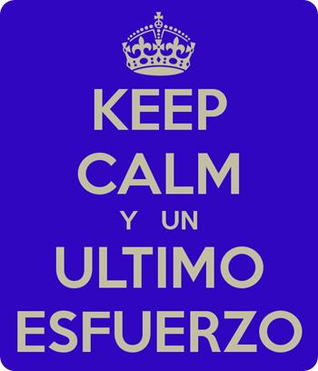 keep-calm-y-un-ultimo-esfuerzo