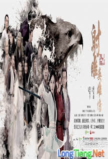 Tân Anh Hùng Xạ Điêu - Legend Of The Condor Heroes